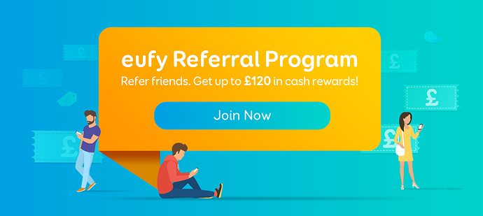Introducing the eufy Referral Campaign (UK) - Deals